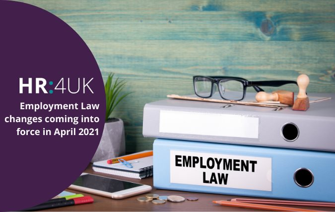 Employment law changes coming into force in April 2021